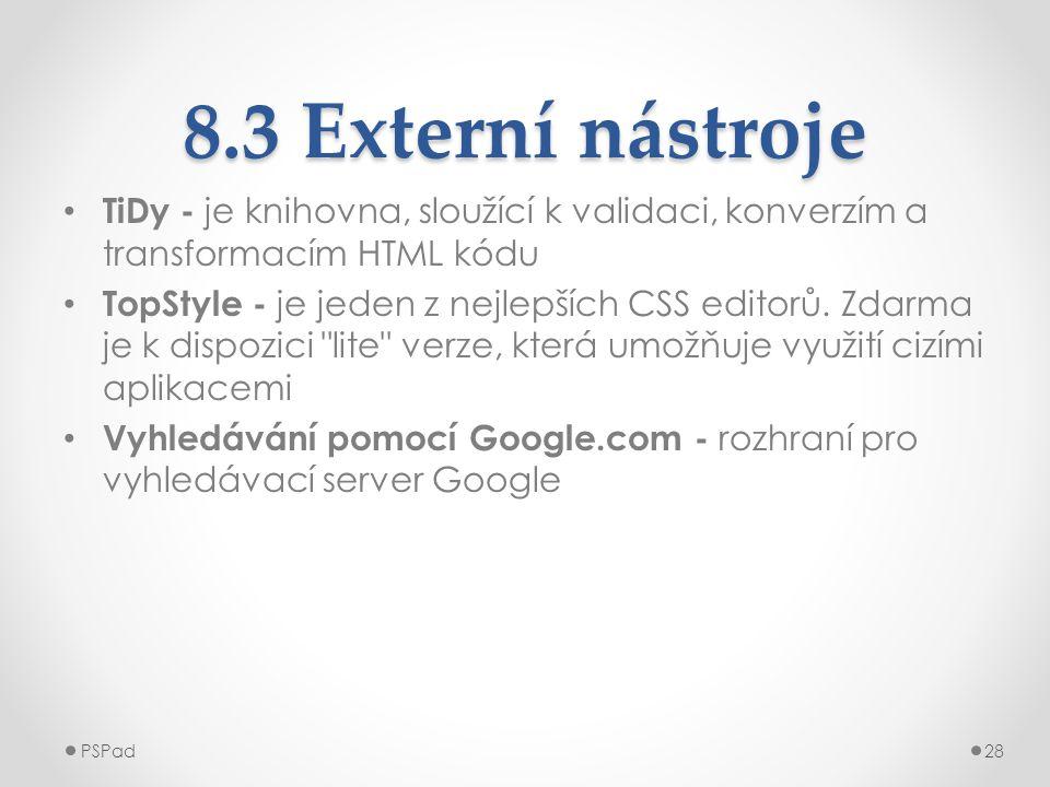 8.3 Externí nástroje TiDy - je knihovna, sloužící k validaci, konverzím a transformacím HTML kódu.