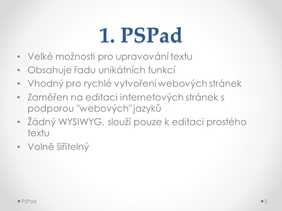 1. PSPad Velké možnosti pro upravování textu