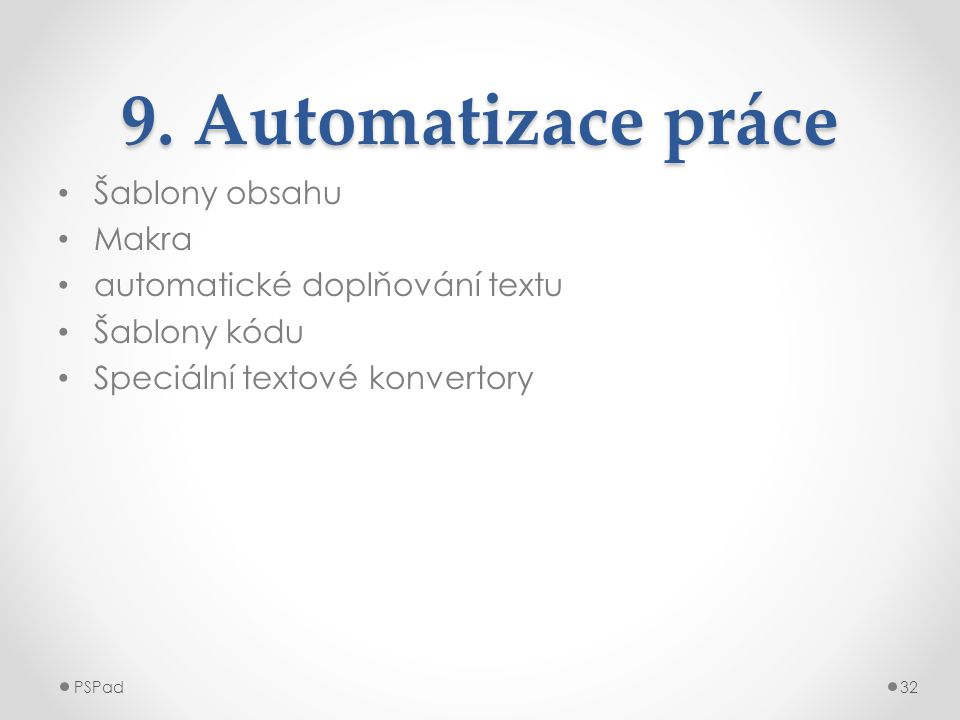 9. Automatizace práce Šablony obsahu Makra