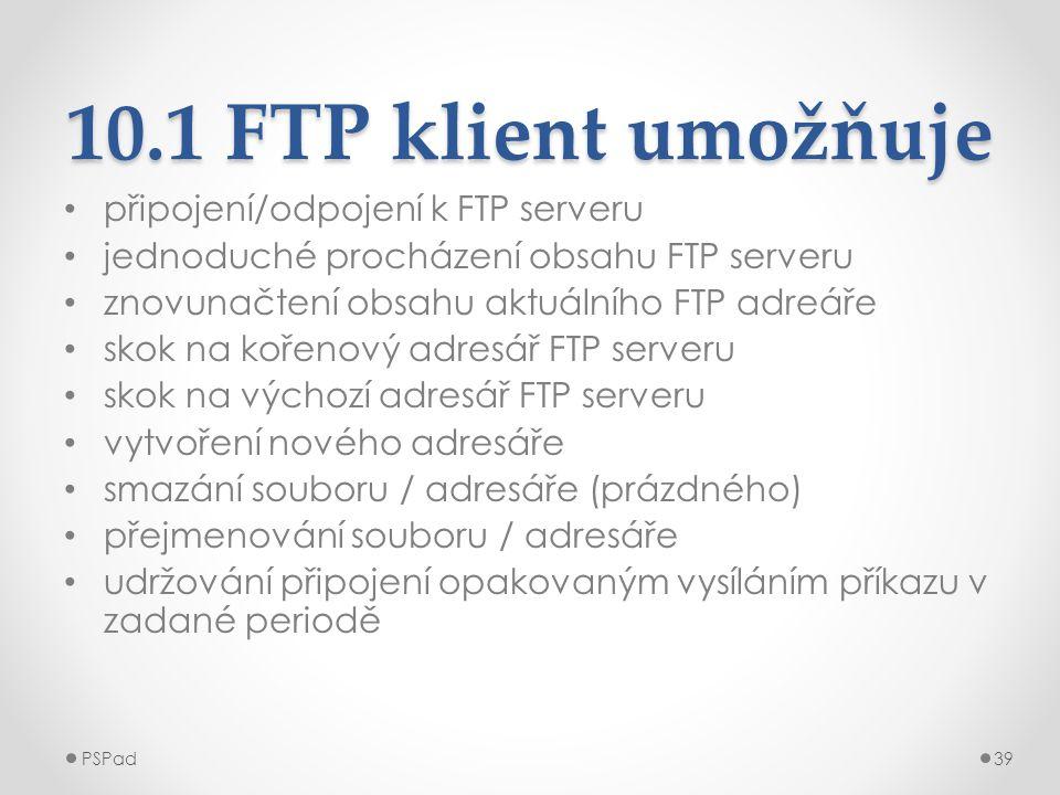 10.1 FTP klient umožňuje připojení/odpojení k FTP serveru