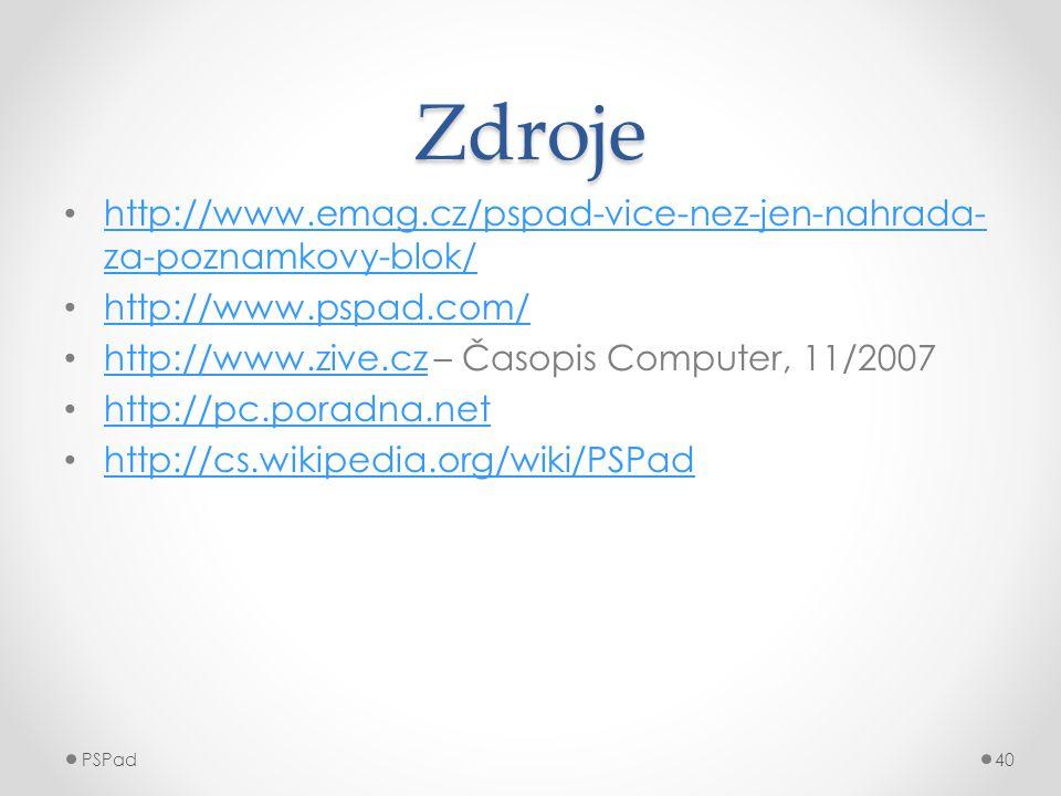 Zdroje http://www.emag.cz/pspad-vice-nez-jen-nahrada-za-poznamkovy-blok/ http://www.pspad.com/ http://www.zive.cz – Časopis Computer, 11/2007.