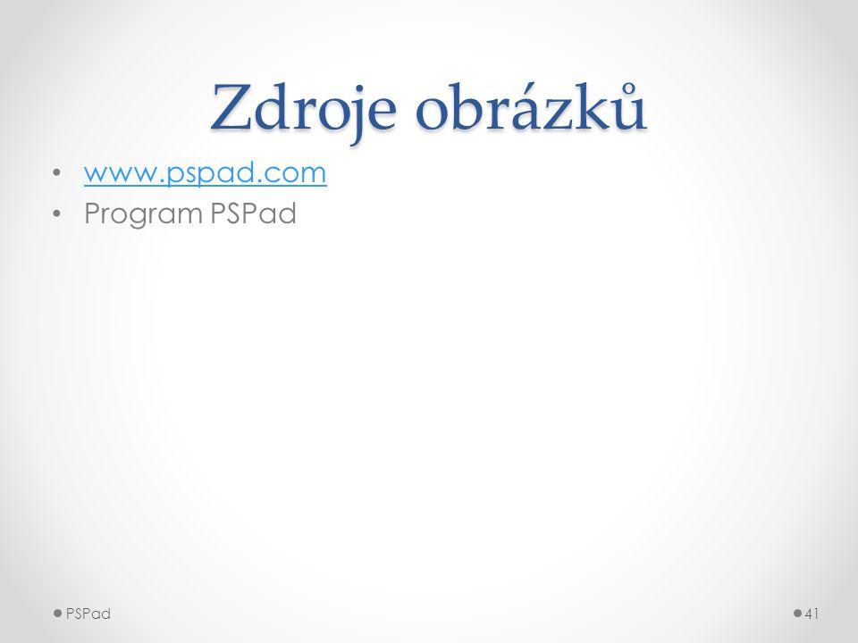 Zdroje obrázků www.pspad.com Program PSPad PSPad