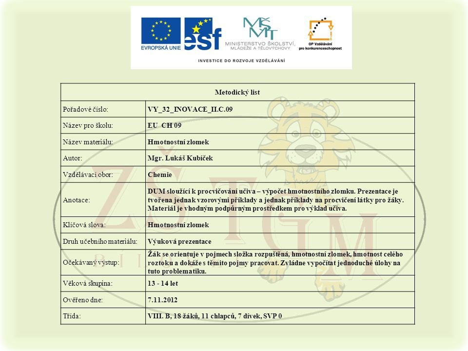 Metodický list Pořadové číslo: VY_32_INOVACE_II.C.09. Název pro školu: EU CH 09. Název materiálu: