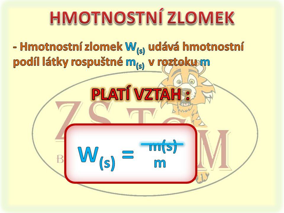 m(s) W(s) = m HMOTNOSTNÍ ZLOMEK PLATÍ VZTAH :