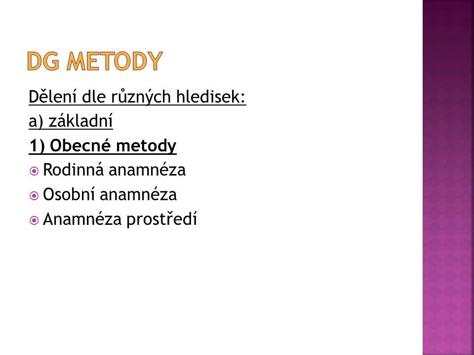 Dg metody Dělení dle různých hledisek: a) základní 1) Obecné metody