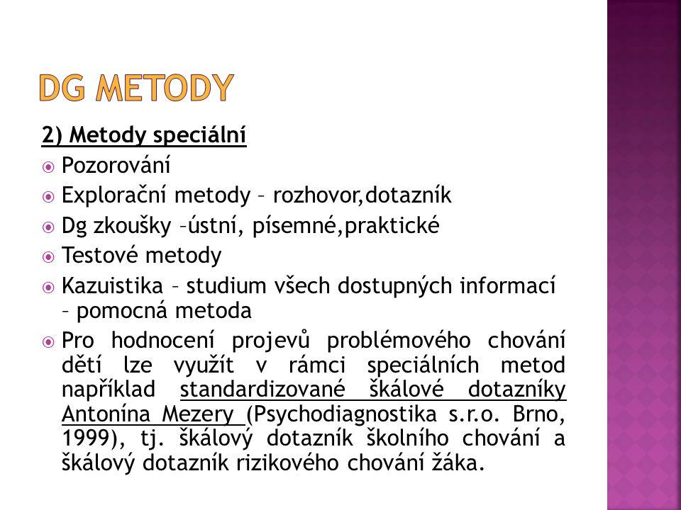 Dg metody 2) Metody speciální Pozorování