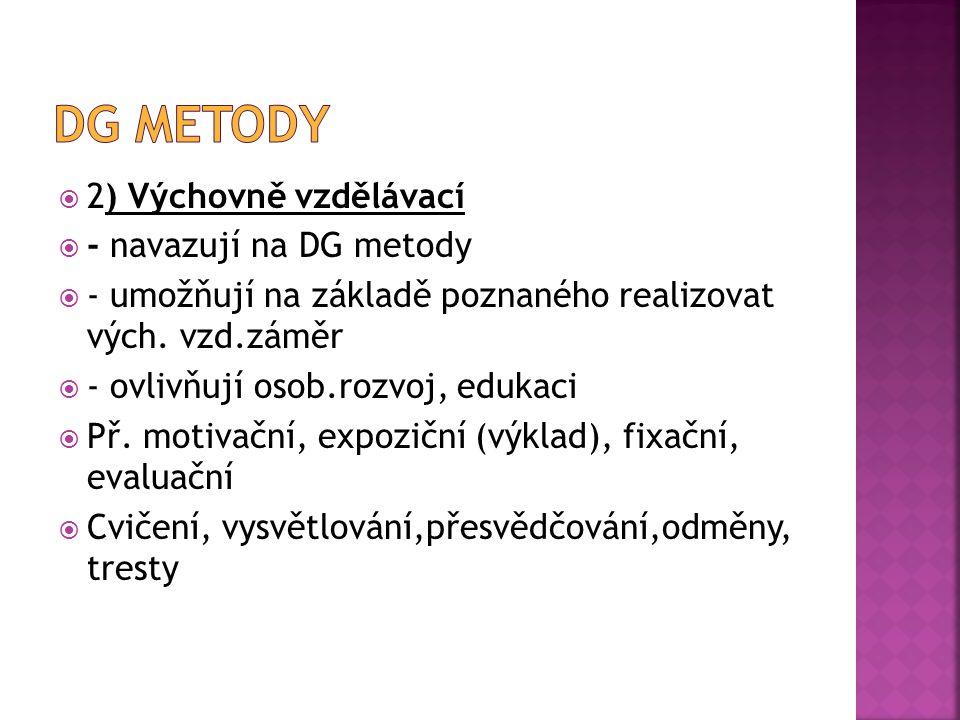 Dg metody 2) Výchovně vzdělávací - navazují na DG metody