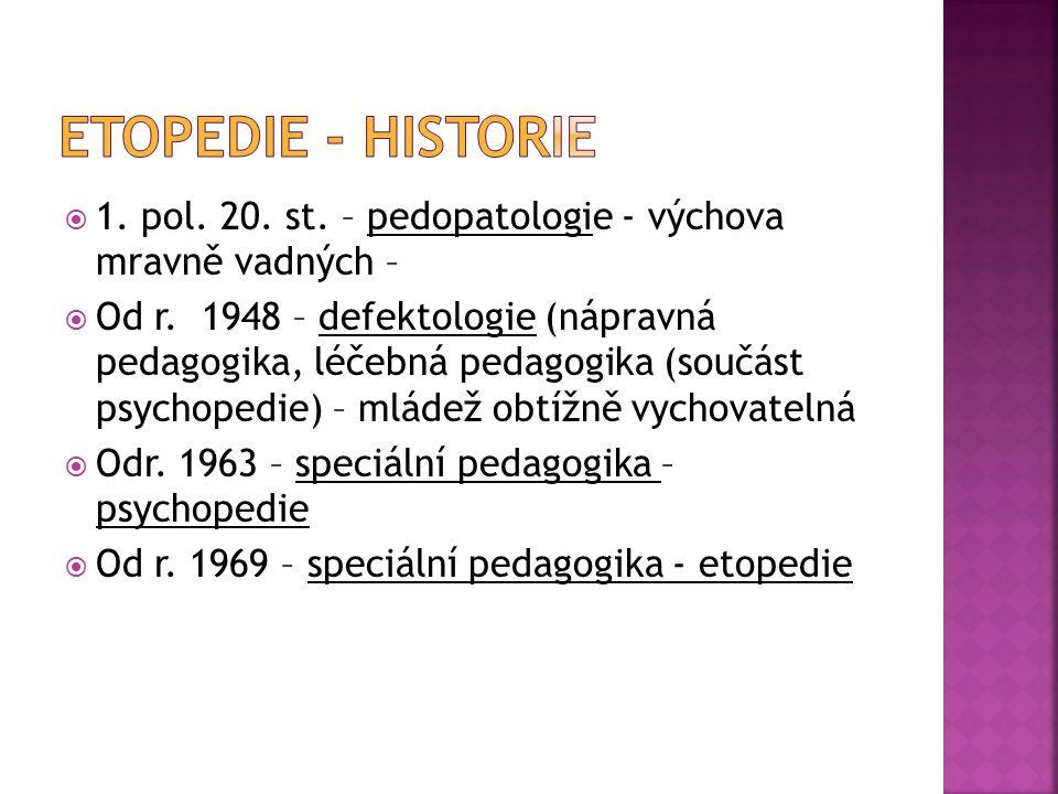 Etopedie - historie 1. pol. 20. st. – pedopatologie - výchova mravně vadných –