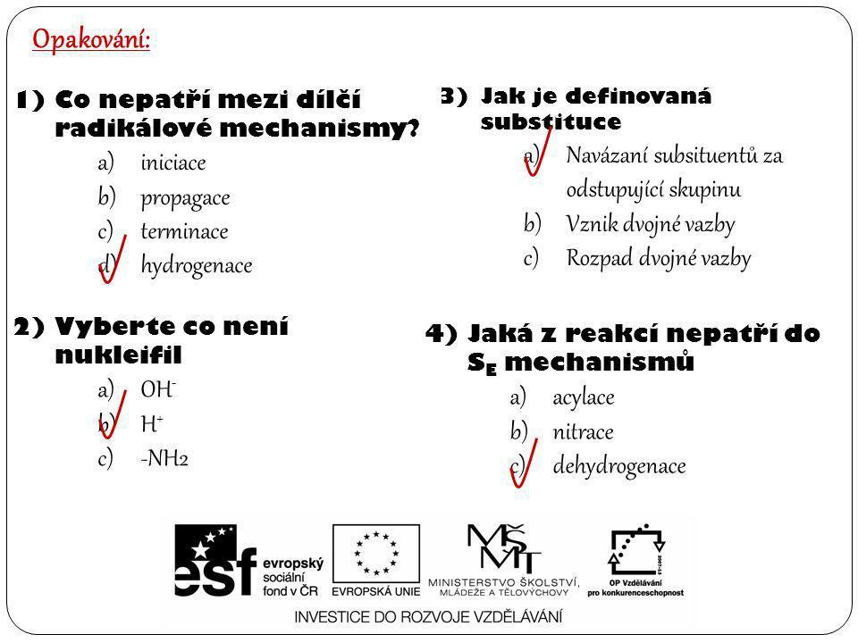 Opakování: Navázaní subsituentů za odstupující skupinu iniciace