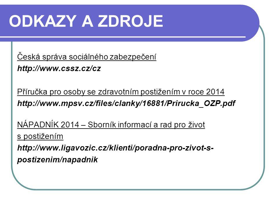 ODKAZY A ZDROJE Česká správa sociálného zabezpečení