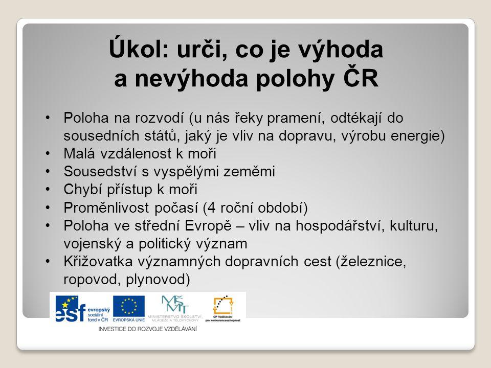 Úkol: urči, co je výhoda a nevýhoda polohy ČR