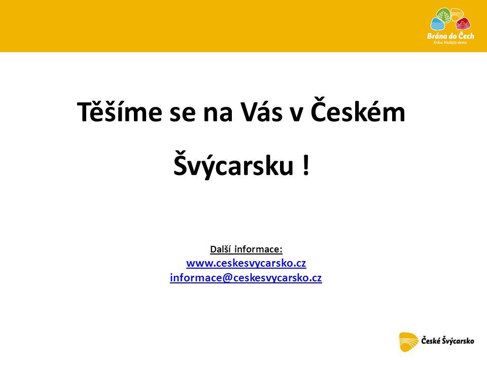 Těšíme se na Vás v Českém Švýcarsku !