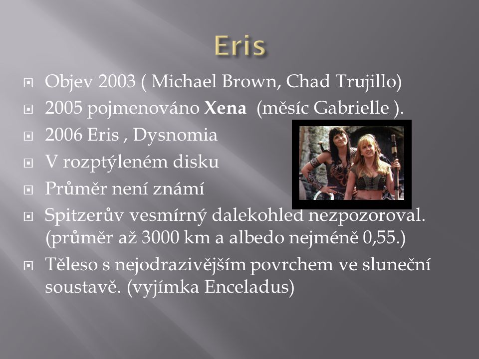 Eris Objev 2003 ( Michael Brown, Chad Trujillo)