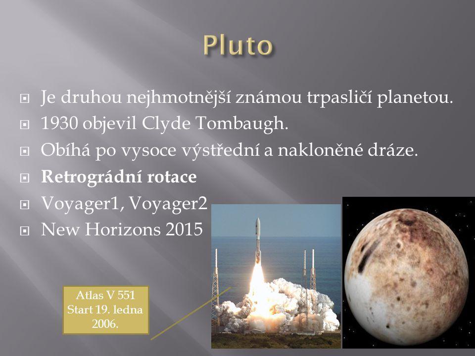 Pluto Je druhou nejhmotnější známou trpasličí planetou.