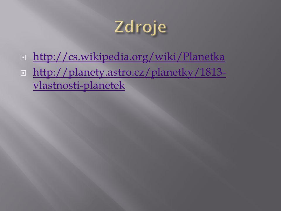 Zdroje http://cs.wikipedia.org/wiki/Planetka
