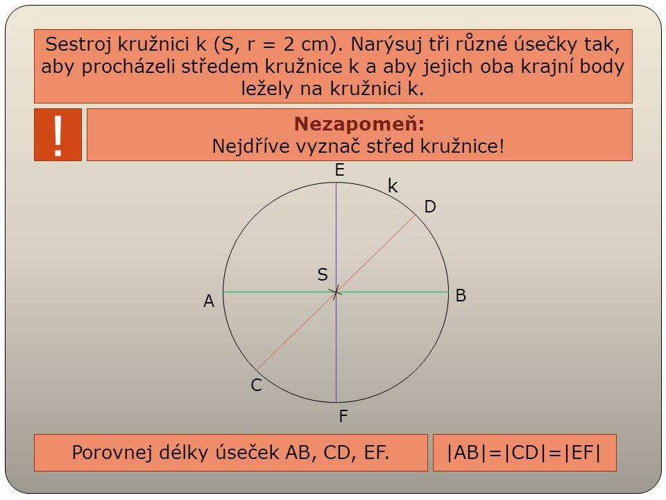 Sestroj kružnici k (S, r = 2 cm)