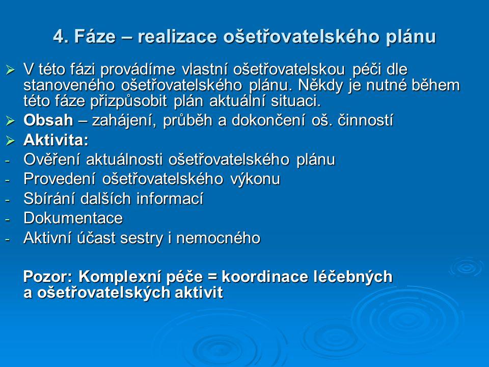 4. Fáze – realizace ošetřovatelského plánu