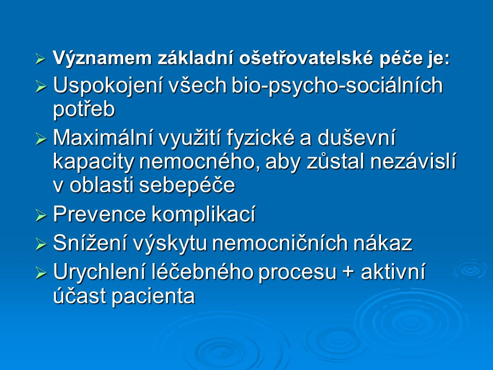Uspokojení všech bio-psycho-sociálních potřeb
