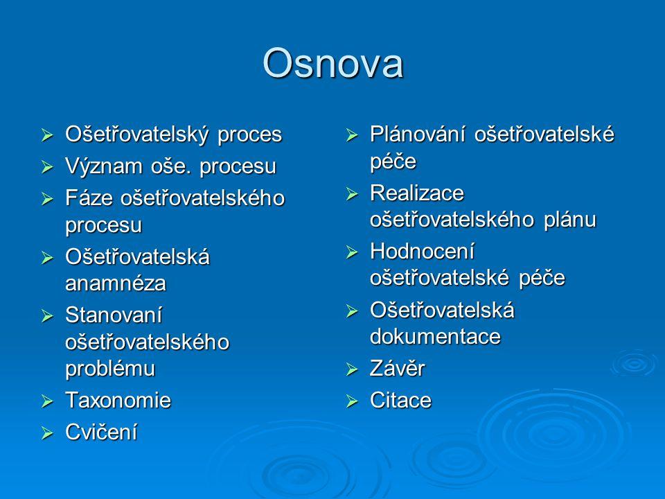 Osnova Ošetřovatelský proces Význam oše. procesu