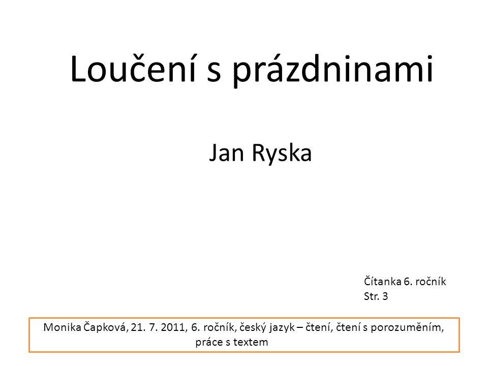 Loučení s prázdninami Jan Ryska Čítanka 6. ročník Str. 3