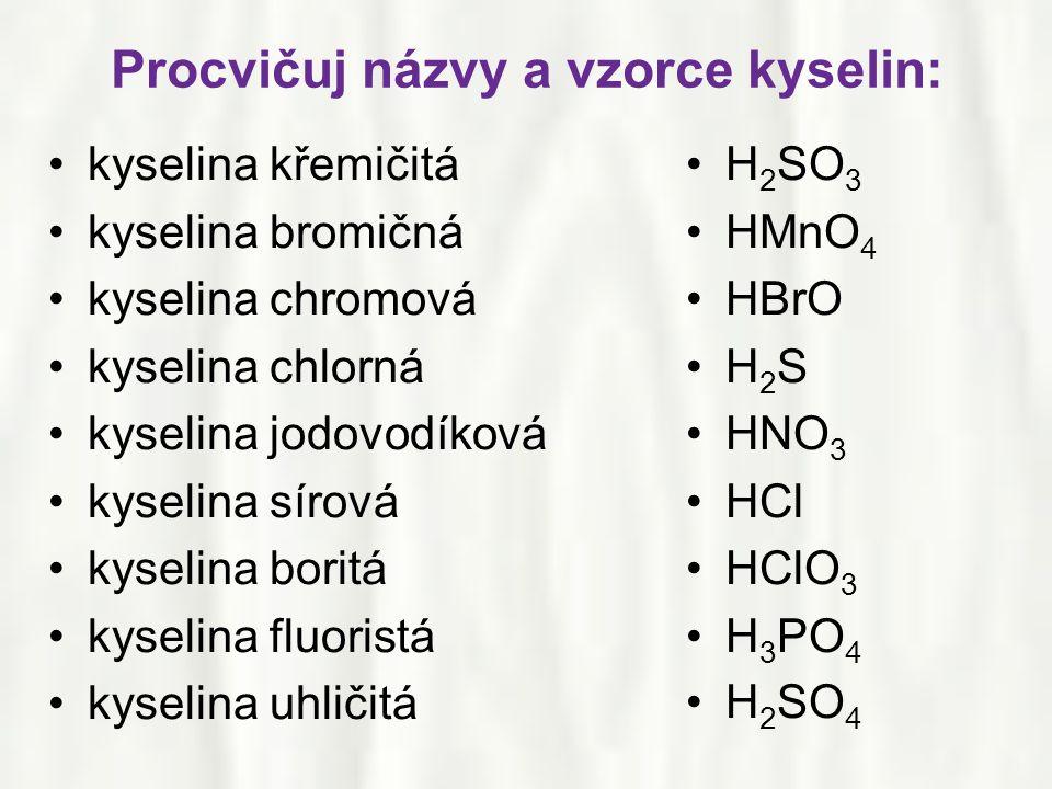 Procvičuj názvy a vzorce kyselin: