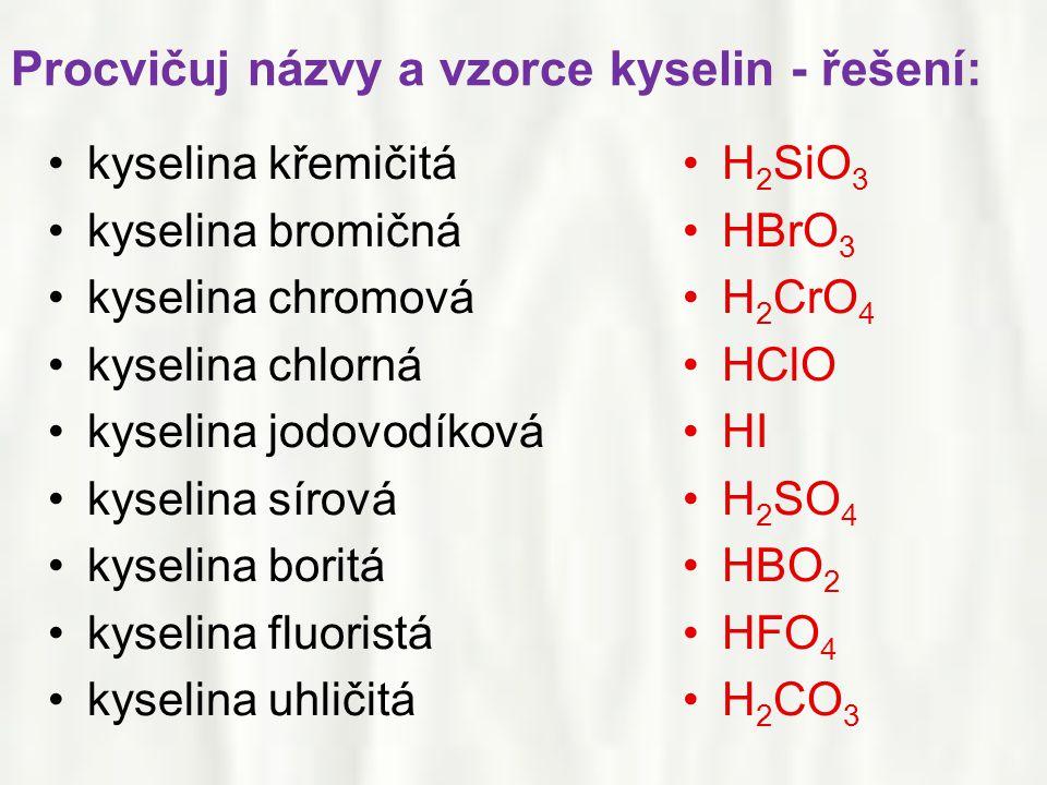 Procvičuj názvy a vzorce kyselin - řešení: