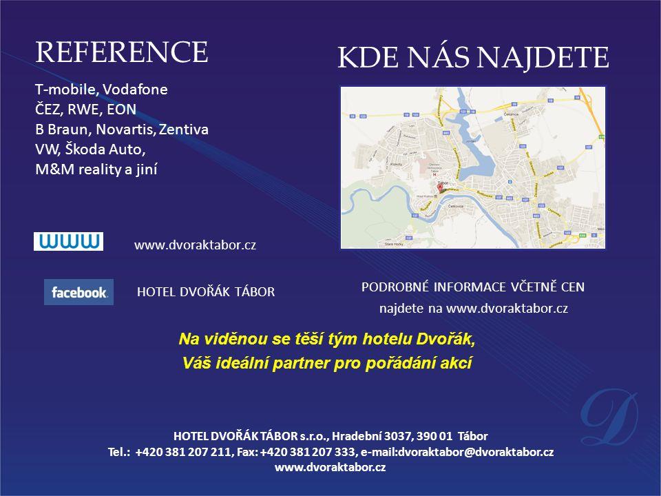 REFERENCE KDE NÁS NAJDETE T-mobile, Vodafone ČEZ, RWE, EON
