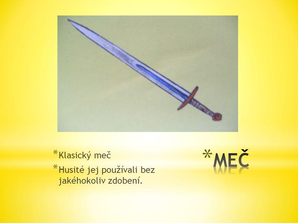 Klasický meč Husité jej používali bez jakéhokoliv zdobení. MEČ