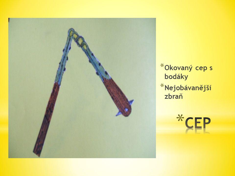 Okovaný cep s bodáky Nejobávanější zbraň CEP