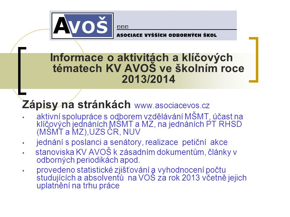 Zápisy na stránkách www.asociacevos.cz