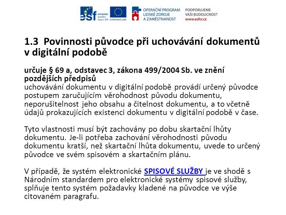 1.3 Povinnosti původce při uchovávání dokumentů v digitální podobě