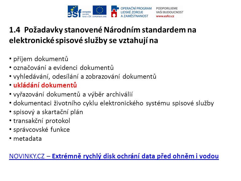 1.4 Požadavky stanovené Národním standardem na elektronické spisové služby se vztahují na