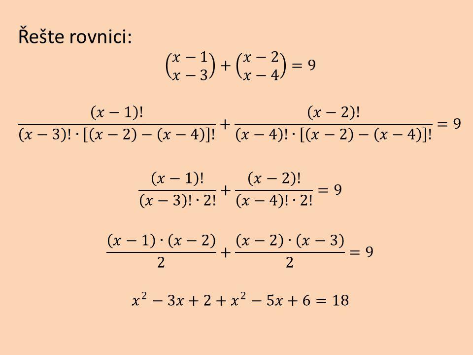 Řešte rovnici: 𝑥−1 𝑥−3 + 𝑥−2 𝑥−4 =9