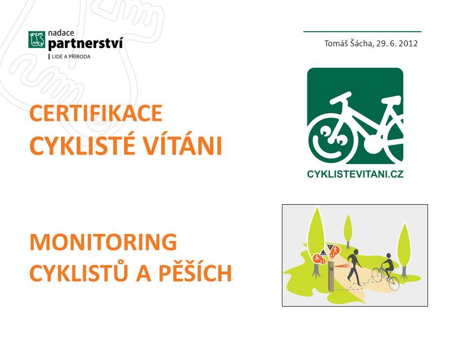 Cyklisté vítáni certifikace Monitoring cyklistů a pěších