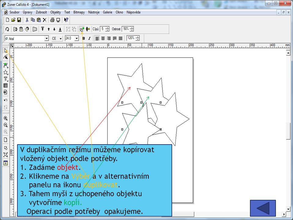 V duplikačním režimu můžeme kopírovat vložený objekt podle potřeby. 1