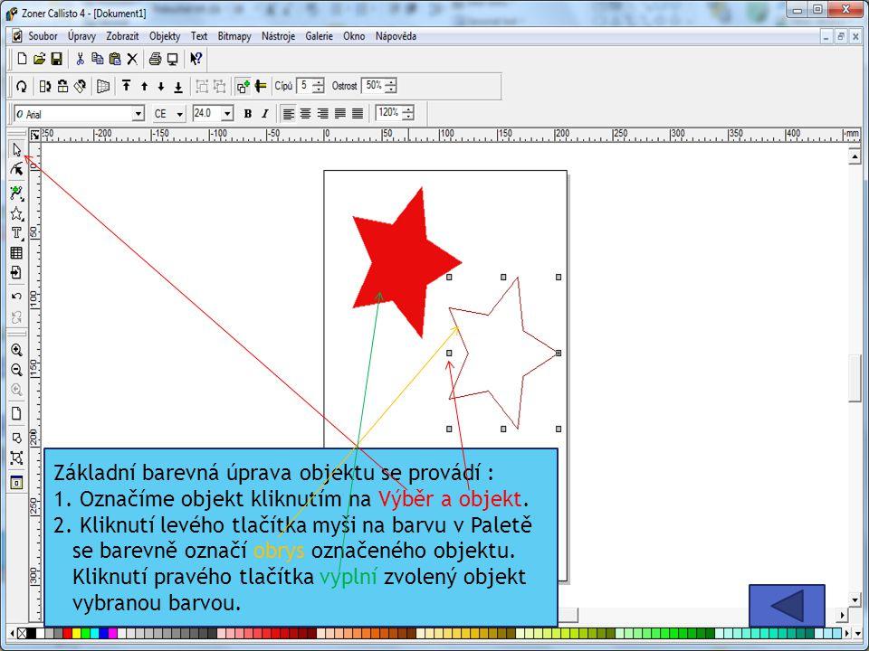 Základní barevná úprava objektu se provádí :