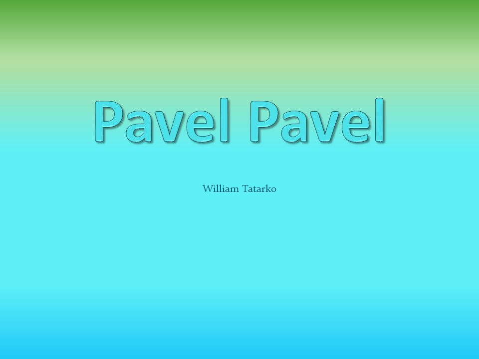 Pavel Pavel William Tatarko