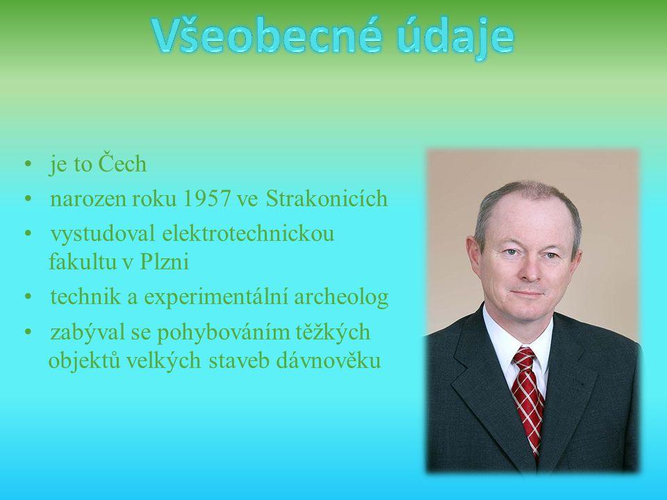 Všeobecné údaje • je to Čech • narozen roku 1957 ve Strakonicích