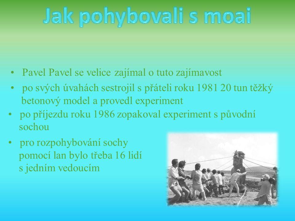 Jak pohybovali s moai • Pavel Pavel se velice zajímal o tuto zajímavost.