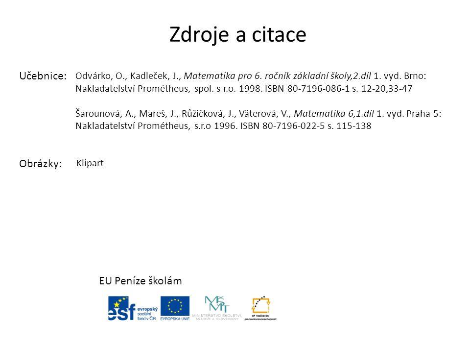 Zdroje a citace Učebnice: Obrázky: EU Peníze školám