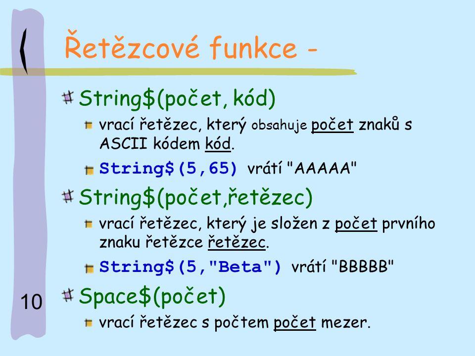 Řetězcové funkce - String$(počet, kód) String$(počet,řetězec)