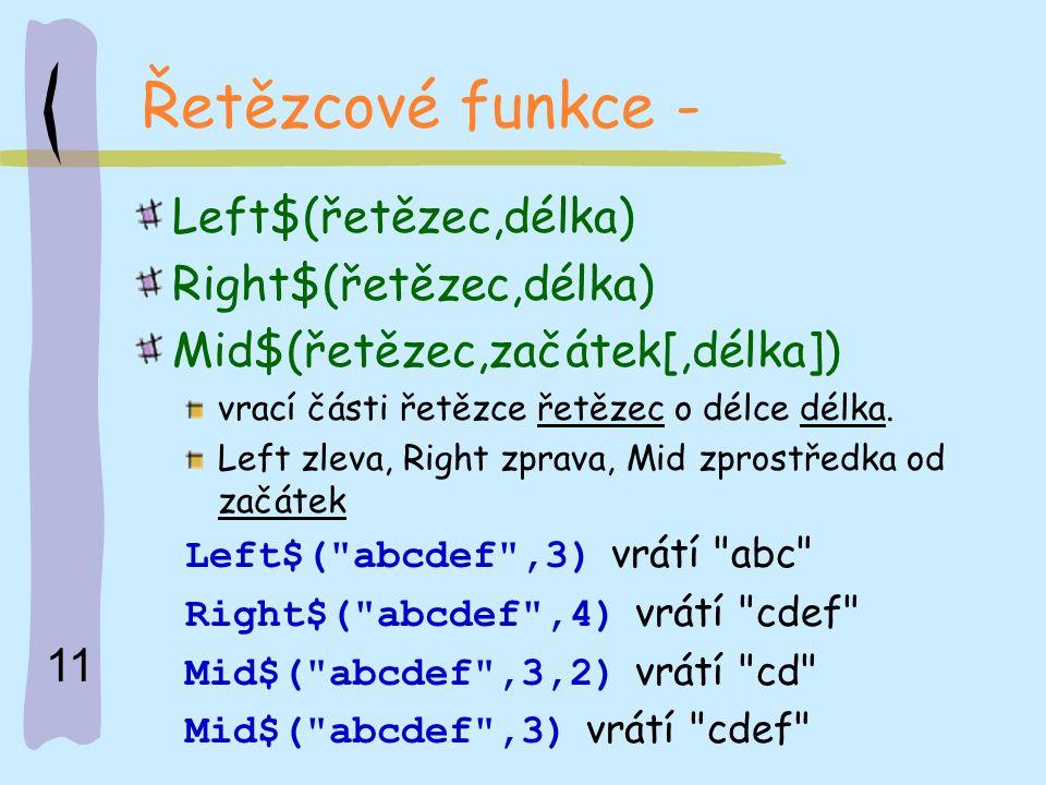 Řetězcové funkce - Left$(řetězec,délka) Right$(řetězec,délka)