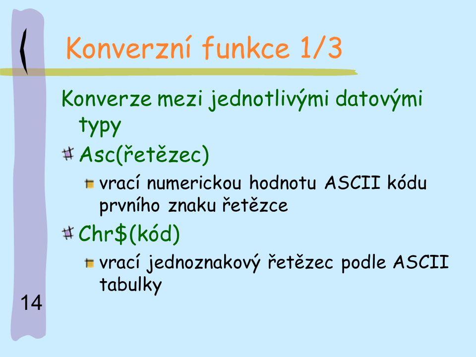 Konverzní funkce 1/3 Konverze mezi jednotlivými datovými typy