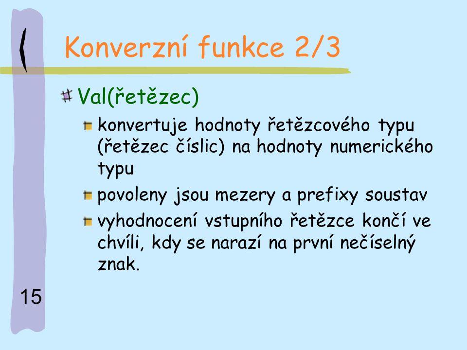 Konverzní funkce 2/3 Val(řetězec)
