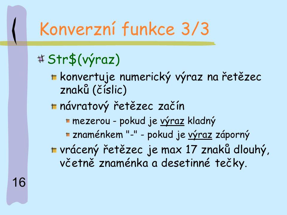 Konverzní funkce 3/3 Str$(výraz)