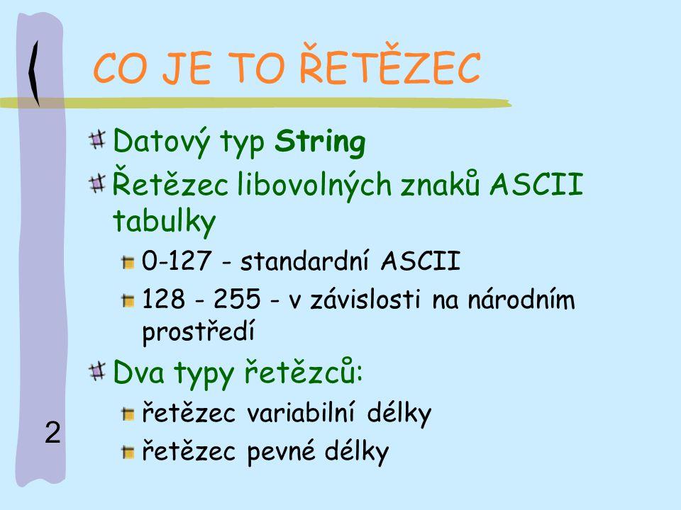 CO JE TO ŘETĚZEC Datový typ String
