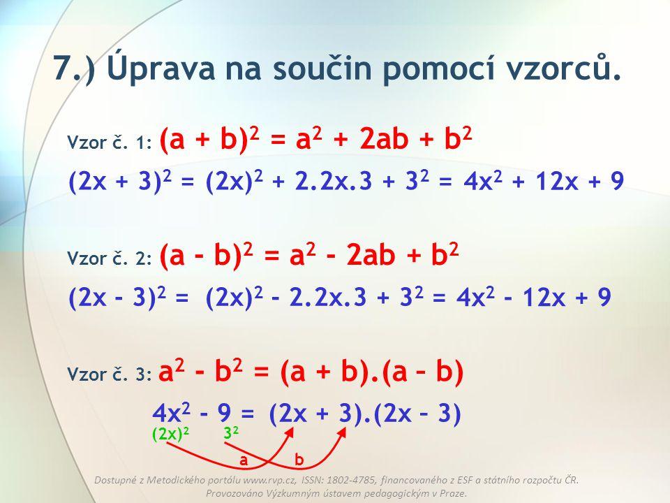 7.) Úprava na součin pomocí vzorců.