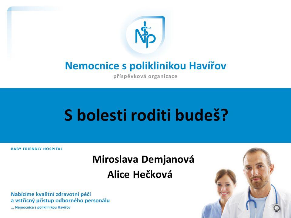 Miroslava Demjanová Alice Hečková