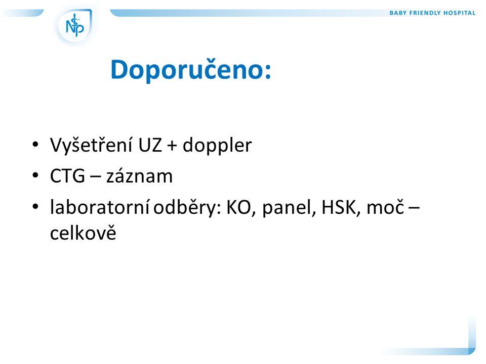 Doporučeno: Vyšetření UZ + doppler CTG – záznam