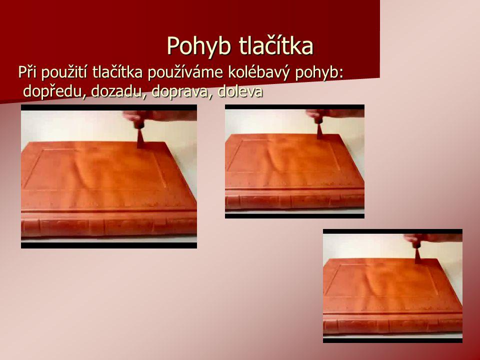 Pohyb tlačítka Při použití tlačítka používáme kolébavý pohyb: